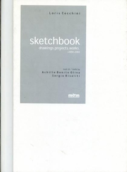 ロリス・チェッキーニ Sketchbook: drawings, projects, works 2000-2003/Loris Cecchini