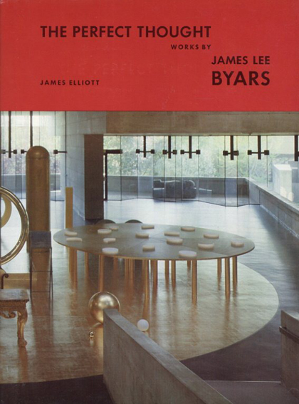 ジェームズ・リー・バイヤース The Perfect Thought: Works by James Lee Byars/James Lee Byars/James Elliott