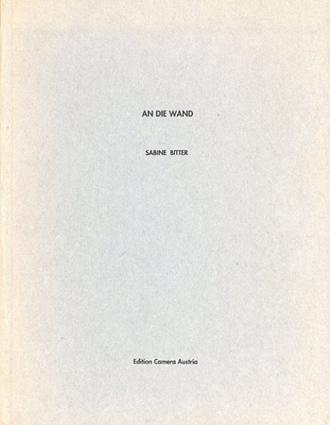 サビーン・ビッター写真集 Bitter Sabine: An Die Wand/