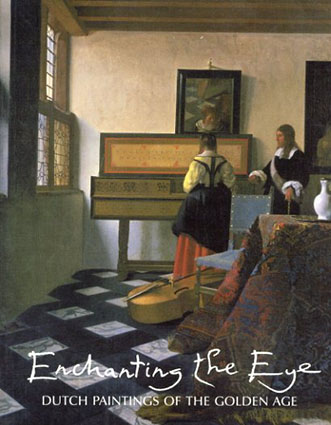 Enchanting The Eye: Dutch Paintings Of The Golden Age /Christopher Lloyd