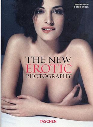The New Erotic Photography/Dian Hanson/Eric Kroll