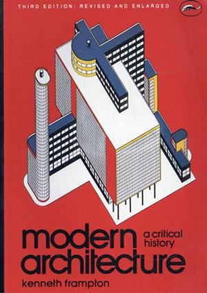Modern Architecture: A Critical History/ケネス・フランプトン