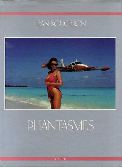 ジャン・ルジェロン写真集 Phantasmes/Jean Rougeron