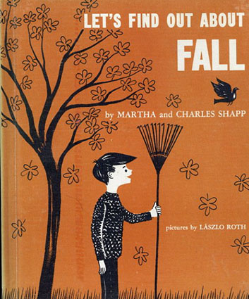 Let's Find Out About Fall(LET'S FIND OUT BOOKSシリーズ)/Martha and Charles Shapp/Laszlo Roth