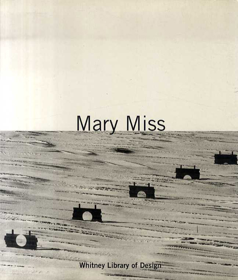 メアリー・ミス Mary Miss: Making Place/