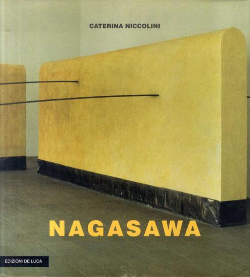 長澤英俊カタログ・レゾネ(1968-1996) Nagasawa: Tra cielo e terra/Hidetoshi Nagasawa/Caterina Niccolini