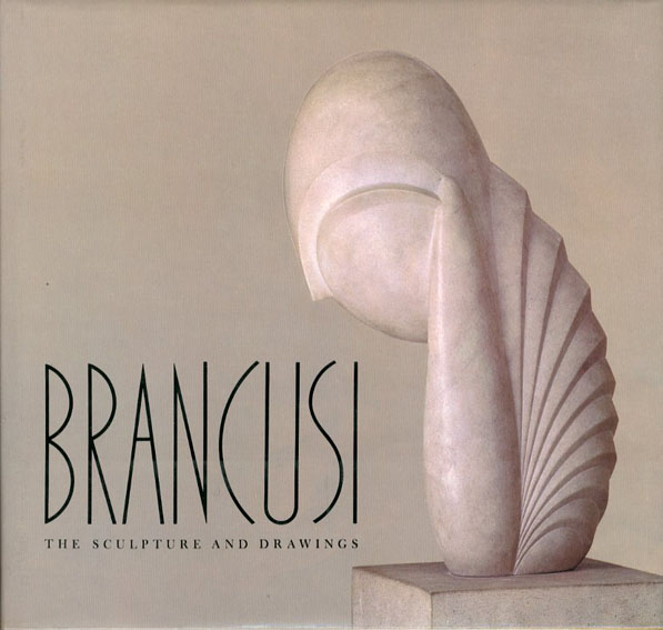 ブランクーシ Brancusi: The Sculpture And Drawings/Sidney Geist