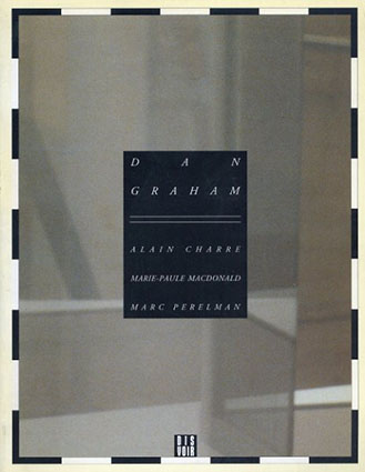 ダン・グラハム Dan Graham/Alain Charre/Marie-Paule Macdonald//Marc Perelman
