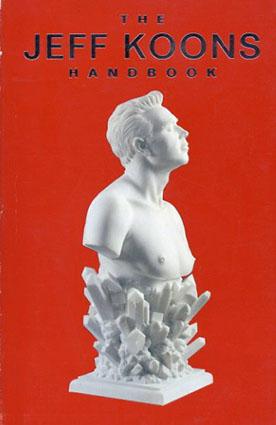 ジェフ・ク―ンズ Jeff Koons: Handbook/