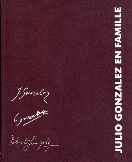 フリオ・ゴンサレス Julio Gonzalez: En Famille/