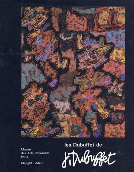ジャン・デュビュッフェ: Les Dubuffet De Dubuffet /