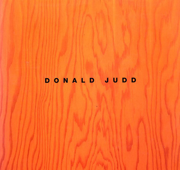 ドナルド・ジャッド Donald Judd: Sculpture/Catalogue Sept16-Oct15,1994/Donald Judd