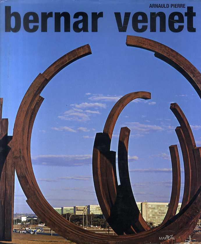 ベルナール・ヴェネ Bernar Venet: Sculptures et Reliefs/ベルナール・ヴェネ