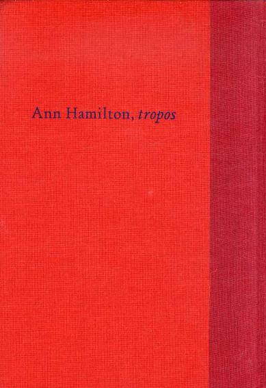 アン・ハミルトン Ann Hamilton: Tropos/アン・ハミルトン