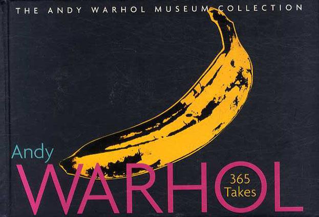 アンディ・ウォーホル Andy Warhol: 365 Takes The Andy Warhol Museum Collection/Staff of Andy Warhol Museum
