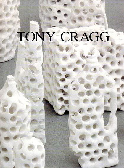 トニー・クラッグ Tony Cragg/Tony Cragg