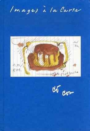 Claes Oldenburg & Coosje Van Bruggen: Images A La Carte/クレス・オルデンバーグ コーシャ・ヴァン・ブリュッゲン