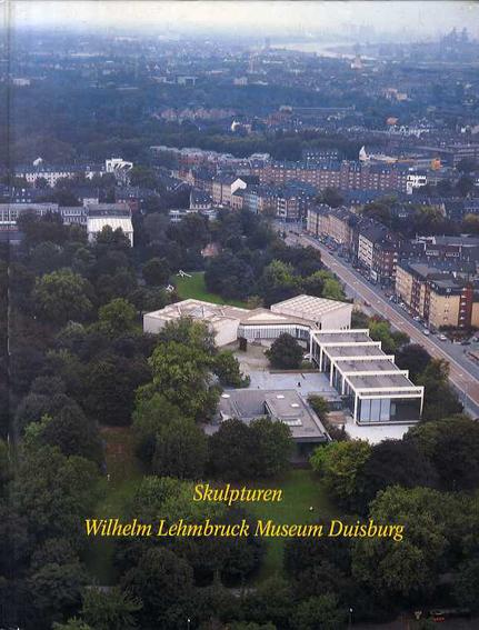 ヴィルヘルム・レームブルック Wilhelm Lehmbruck: Skulpturen Wilhelm Lehmbruck Museum Duisburg/ヴィルヘルム・レームブルック