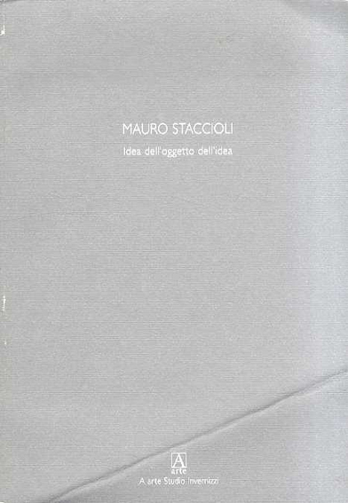 マウロ・スタッチオリ Mauro Staccioli: Idea dell'oggetto dell'idea/