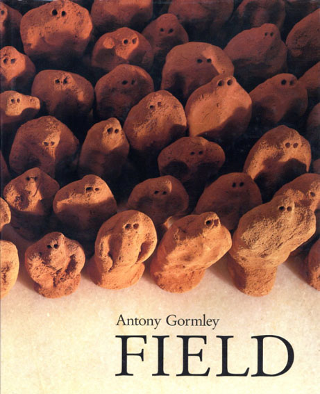 アントニー・ゴームリー Antony Gormley: Field/