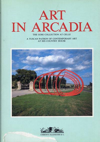 Art in Arcadia: The Gori Collection at Celle /Renato Barilli
