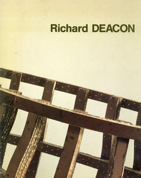 リチャード・ディーコン Richard Deacon: Sculptures and Drawings 1985-1988, Esculturas y Dibujos/リチャード・ディーコン