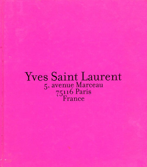 Yves Saint Laurent: 5, Avenue Marceau 75116 Paris France/Teboul David