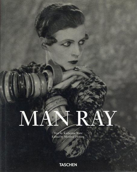 マン・レイ写真集 Man Ray: 1890-1976/Manfred Heiting