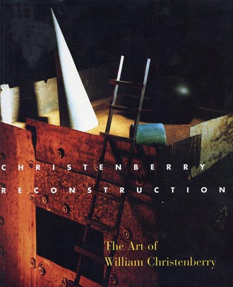 ウィリアム・クリステンベリー Christenberry: Reconstruction : The Art of William Christenberry/