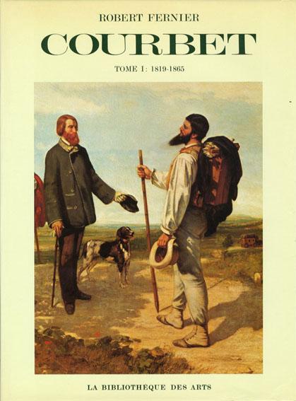 ギュスターヴ・クールベ カタログ・レゾネ La vie et l'oeuvre de Gustave Courbet catalogue raisonne 全2冊揃/Robert Fernier