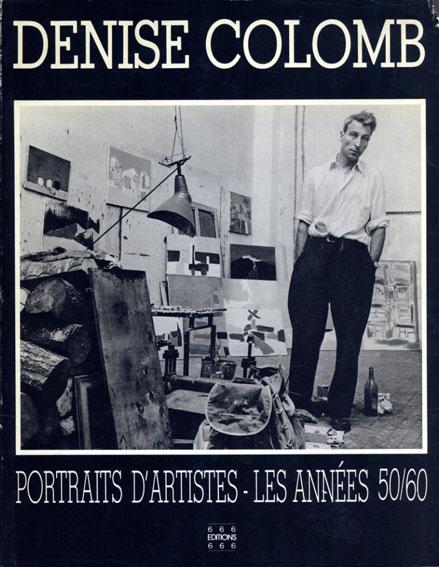 ドゥニーズ・コロン写真集 Denise Colomb: Portraits d'Artistes-Les Annees 50/60/
