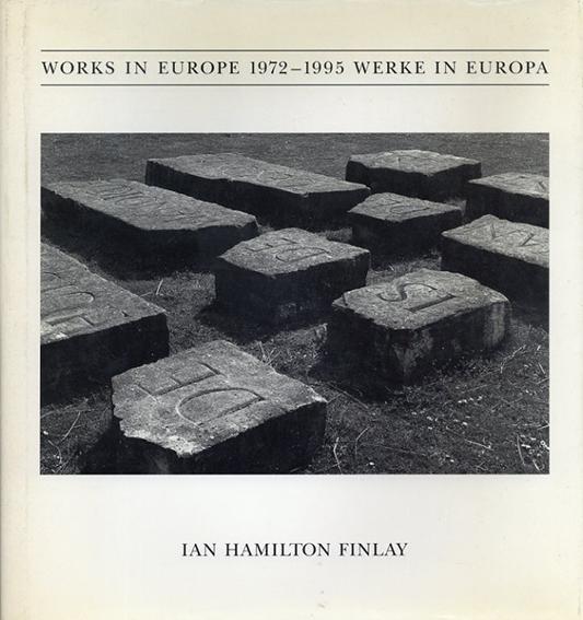 イアン・ハミルトン: Ian Hamilton Finlay Works In Europe 1972-1995 Werke In Europa/