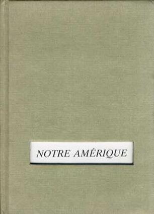 Notre Amerique: Alain Desvergnes, Gilles Mora, Alain Dister /