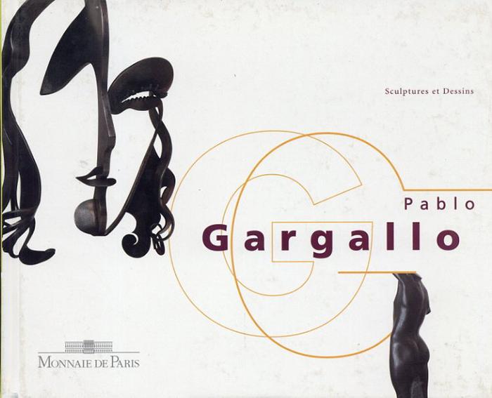 パブロ・ガルガーリョ Pablo Gargallo: Sculptures et Dessins/