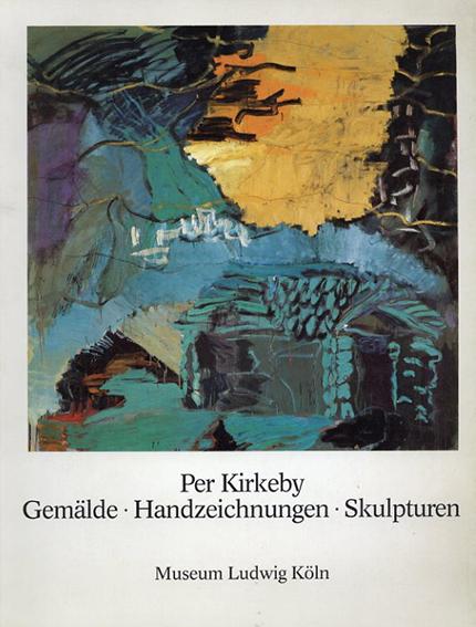 ペール・キルケビー Per Kirkeby: Gemalde・Handzeichnungen・Skulpturen/