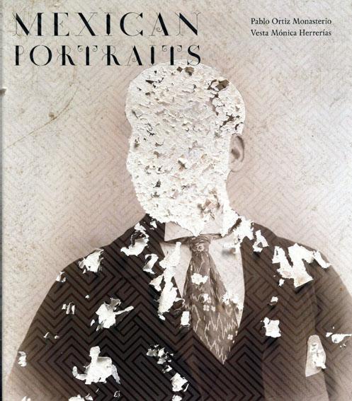 パブロ・オルティスモナステリオ写真集 Pablo Ortiz Monasterio: Mexican Portraits/Vesta Monica Herrerias/Alfonso Morales Carrillo