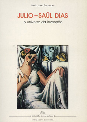 フリオ・サウル・ディアス Julio-Saul Dias: o universo da invencao /Maria Joao Fernandes