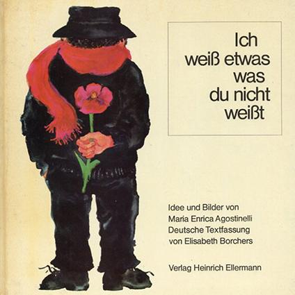 Ich weiB etwas was du nicht weiBt /Maria Enrica Agostinelli/Elisabeth Borchers