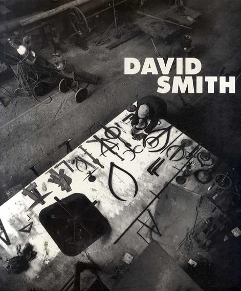 デイビッド・スミス David Smith: 1906-1966 /デイビッド・スミス