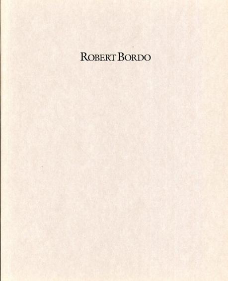 ロバート・ボルド Robert Bordo: Paintings 1989-1990/
