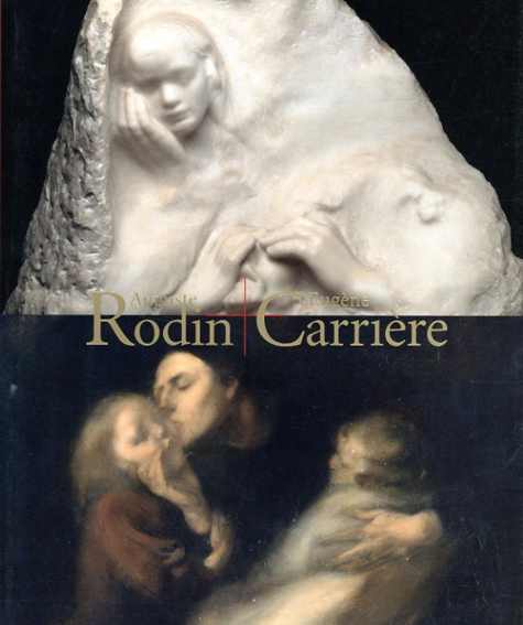 ロダンとカリエール Auguste Rodin+Eugene Carriere/国立西洋美術館