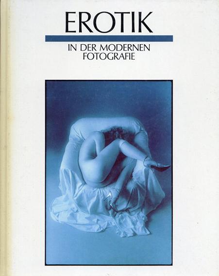 Erotik in der Modernen Fotografie/
