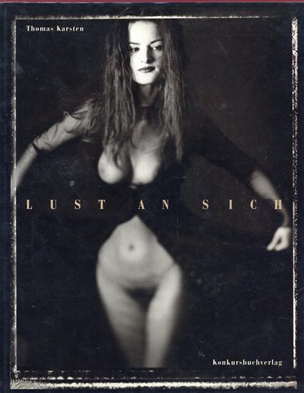 トーマス・カルステン Thomas Karsten: Lust an Sich /トーマス・カルステン