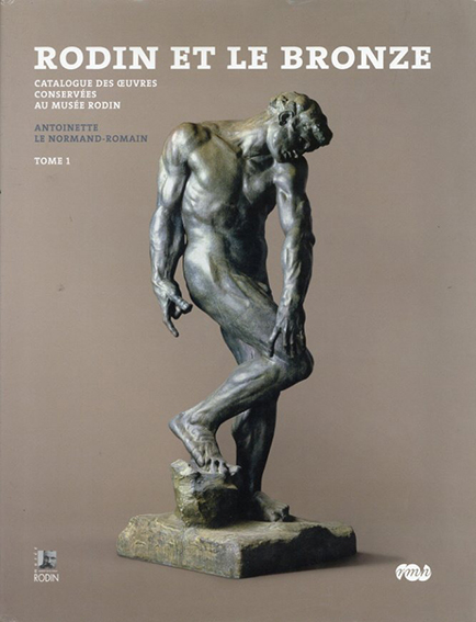 ロダン The Bronzes of Rodin: Catalogue of Works in the Musee Rodin 1・2 2冊揃/