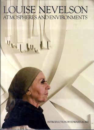 ルイーズ・ネヴェルソン Louise Nevelson: Atmospheres and Environments /Edward Albee