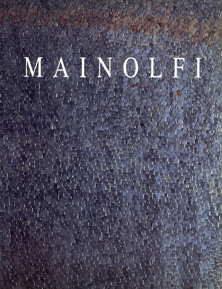 ルイジ・マイノルフィ: Mainolfi/
