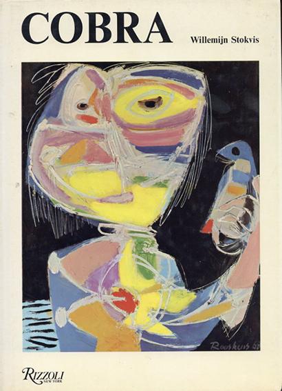 Cobra: An International Movement in Art After the Second World War/