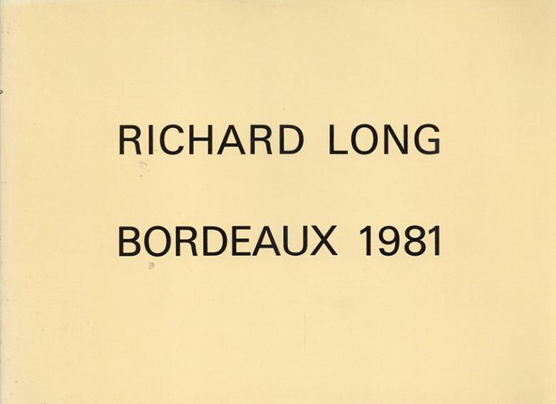 リチャード・ロング Richard Long: Bordeaux 1981/Long Richard