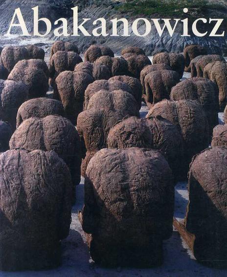 マグダレーナ・アバカノヴィッチ Magdalena Abakanowicz: Museum of Contemporary Art,Chicago/マグダレーナ・アバカノヴィッチ