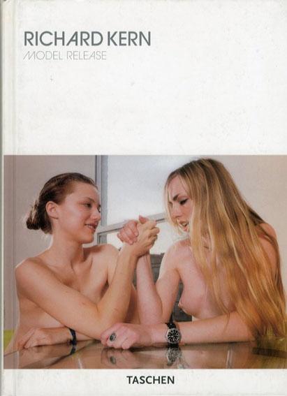 リチャード・カーン写真集 Richard Kern: Model Release/リチャード・カーン